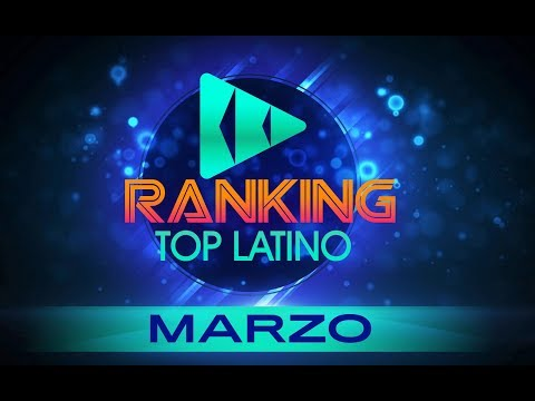 TOP LATINO MARZO 2019 -  RANKING MARZO - LAS MAS ESCUCHADAS - MIX REGGAETON - BBD MUSIC
