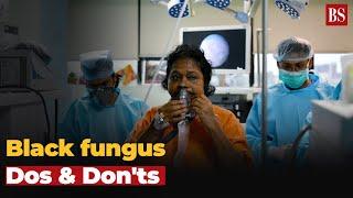 Black fungus epidemic amid pandemic: Symptoms, dos & don'ts, prevention