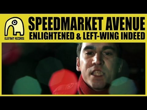 SPEEDMARKET AVENUE - Enlightened & Left-wing Indeed [Official]
