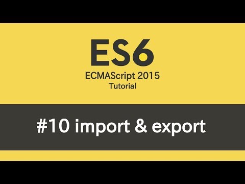 ES6 Tutorial - #10 Modules (import & export) - YouTube