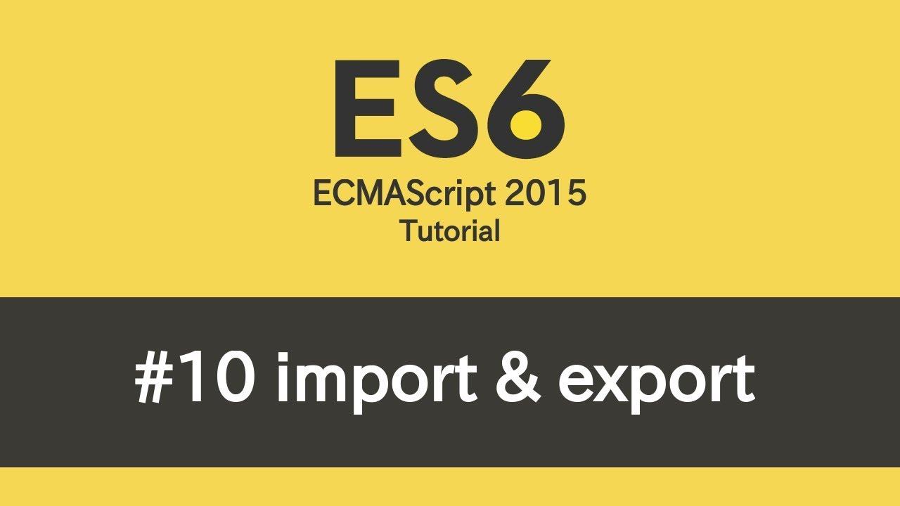ES6 Tutorial - #10 Modules (import & export)