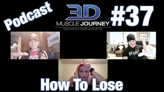 3DMJ Podcast #37: How to Lose in Bodybuilding