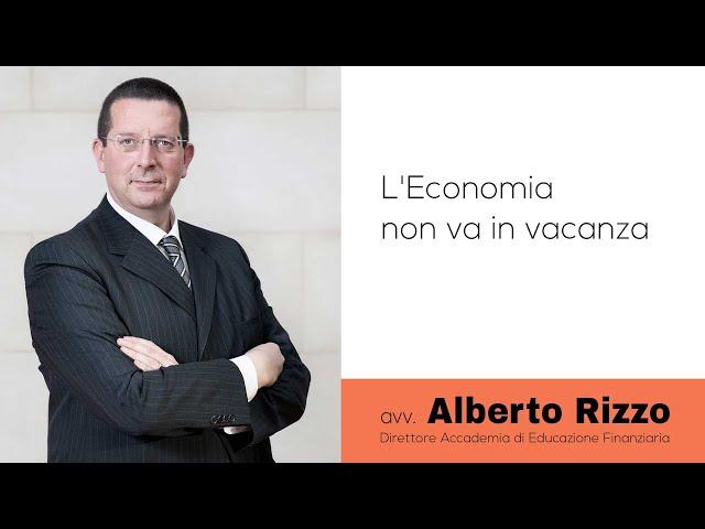 L'Economia non va in vacanza - Lessico Finanziario #14
