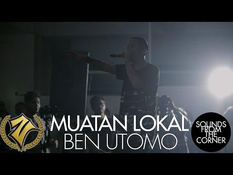Sounds From The Corner x Zero One : Muatan Lokal #1 Ben Utomo