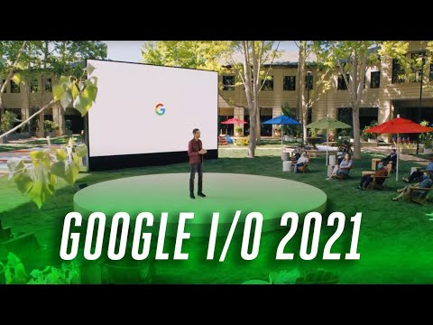 Google I/O 2021 keynote in 16 minutes