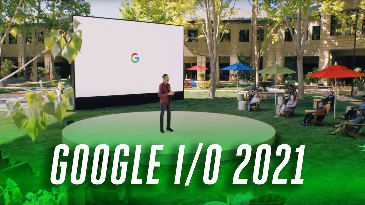 Download Google I/O 2021 keynote in 16 minutes