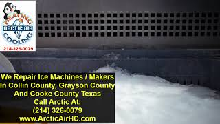 Ice Machine And Ice Maker Repair - McKinney, Allen, Frisco, Plano, Sherman, Gainesville And Nearby