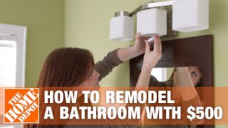 How To Remodel A Bathroom With $500 | The Home Depot