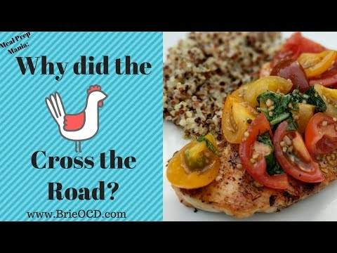 Meal Prep Mania: Why did the Chicken Cross the Road??