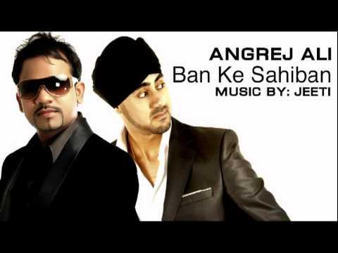 BAN KE SAHIBAN - ANGREJ ALI - SAD PUNJABI SONG