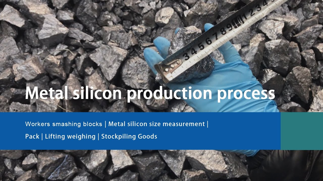 Silicon Metal:What processing will go through before sending it to the customer!
