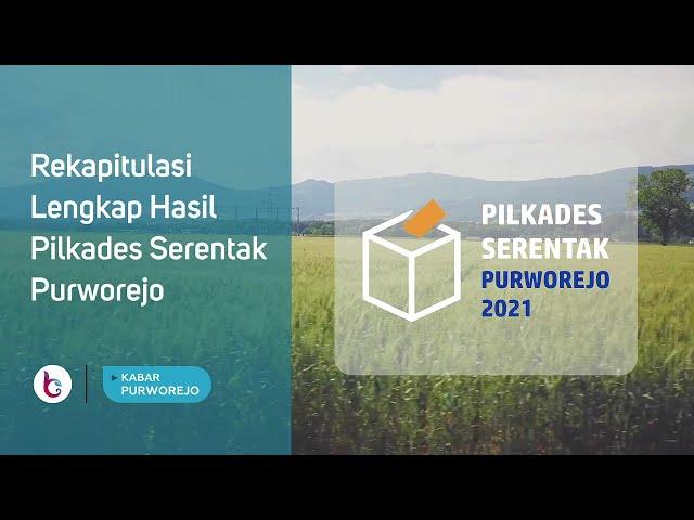 Rekapitulasi Lengkap Hasil Pilkades Serentak Purworejo