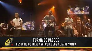 Turma do Pagode - Festa no Quintal / Vai com Deus / Dia de Samba (Ao Vivo)