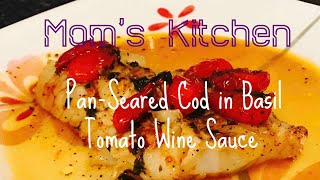 How to make Pan-seared Cod in Basil Tomato Wine Sauce.