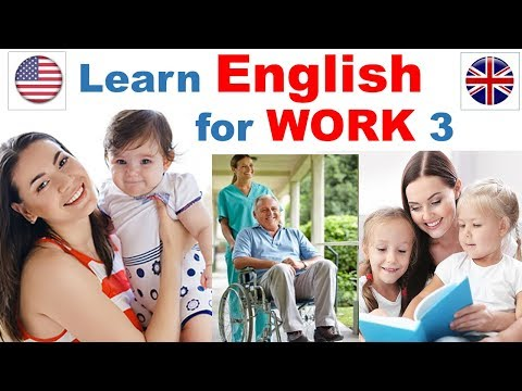 ENGLISH For WORK 3 | Helper, Nanny, Maid, Au Pair, Child Care, Home Health, Maid