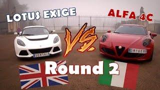 SERIAL DRIVER : Alfa Romeo 4C VS Lotus Exige S V6 - Round 2