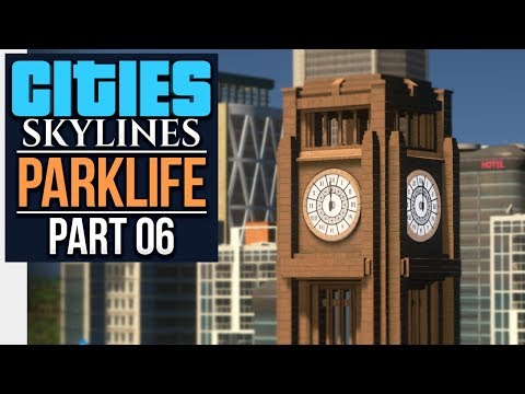 Cities: Skylines Parklife | TIME FOR ACTION (#6)