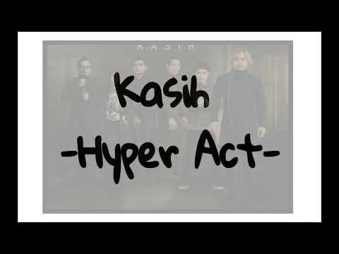 Hyper Act - Kasih [lirik](ost Titian Cinta)