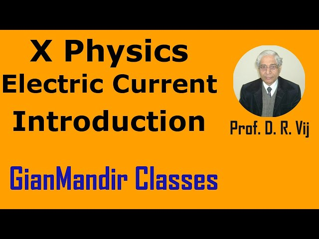 X Physics - Electric Current - Introduction by Amrinder Sir