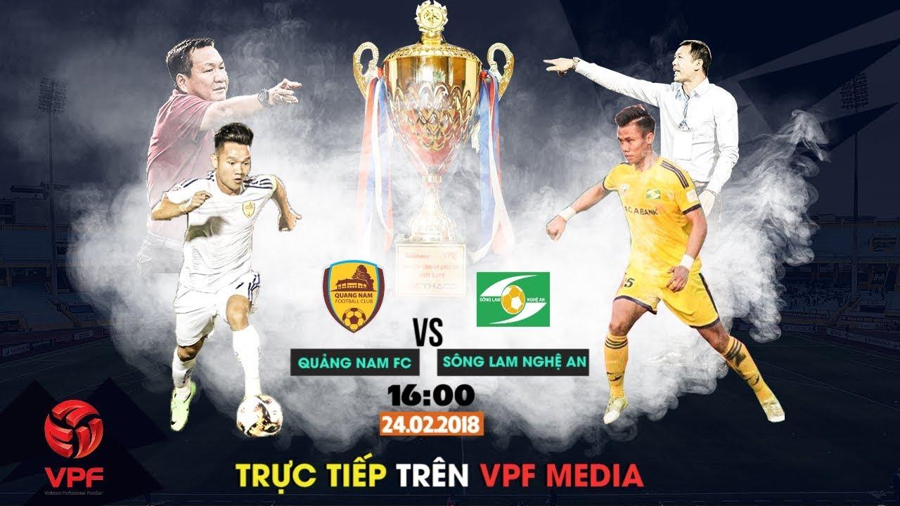 Xem lại: QNK Quảng Nam vs Sông Lam Nghệ An