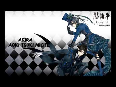 Akira-Aoki Tsuki Michite (Kuroshitsuji-Book Of Circus; Ending) -Lyrics In Description-