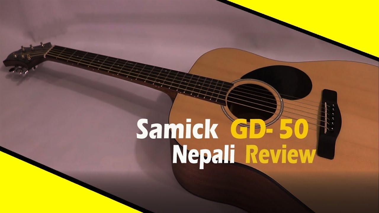 Samick Gd50 N Nepali Review Guitarshop