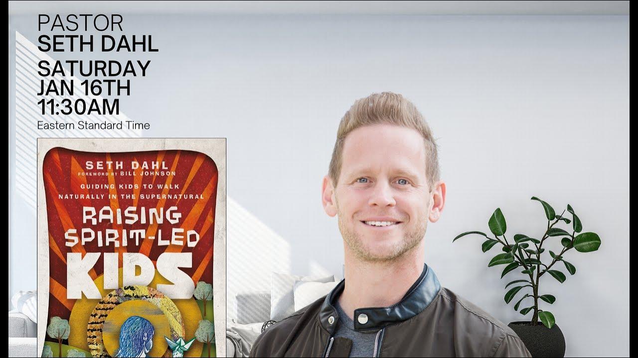 Raising Spirit Led Kids |Seth Dahl