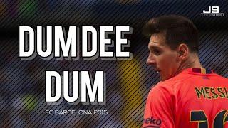 Lionel Messi ► Ultimate Skills 2015 |Dum Dee Dum|