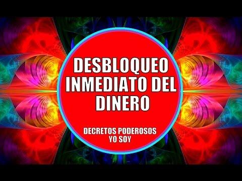 DESBLOQUEO INMEDIATO DEL DINERO - YO SOY,  DECRETOS PODEROSOS - PROSPERIDAD UNIVERSAL