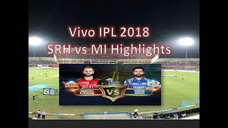 Vivo IPL 2018 highlights , S. Hyderabad Vs M.Indians  Match -7  I Top boundary ,wickets   highlights