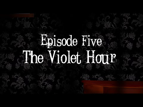 Screams of Sina: Episode Five- The Violet Hour