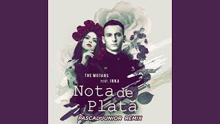 Nota De Plata (feat. Inna) (Pascal Junior Remix)