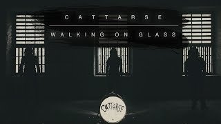 Cattarse - Walking on Glass [Official Video]