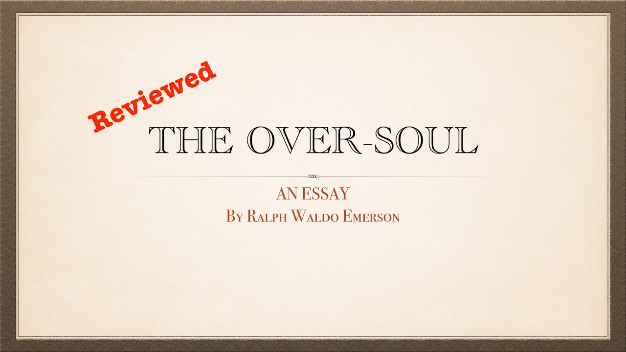 ralph waldo emerson essay on compensation ralph waldo emerson the  ralph waldo emerson the over soul ralph waldo emerson the over soul ralph waldo emerson essay on compensation