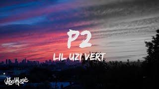 Lil Uzi Vert - P2 (Lyrics)
