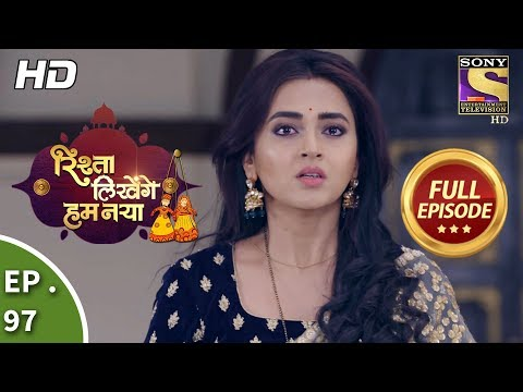Rishta Likhenge Hum Naya  Ep 97   Full Episode  21st  March, 2018