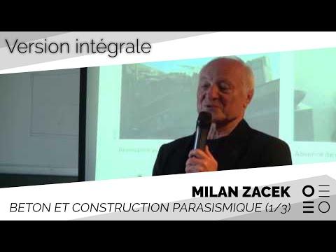 Béton et construction parasismique / Conférence intégrale, par Milan Zacek (1/3)