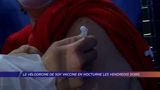 Yvelines | Le Vélodrome vaccine en nocturne les vendredis soirs