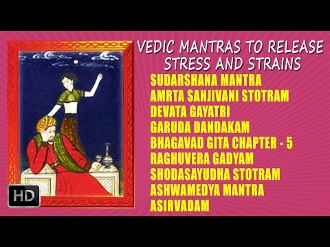 Vedic Mantras to Release Stress and Strains - Dr. R.Thiagarajan