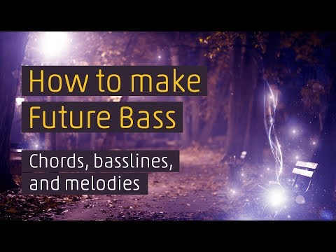 Future Bass tutorial (chords and melodies)