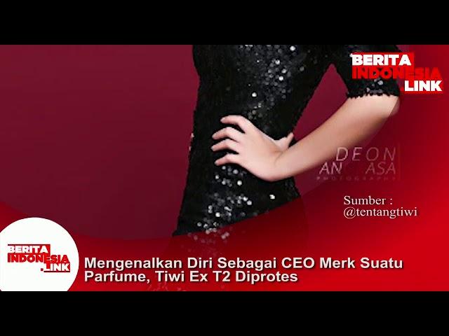 Mengenalkan diri sebagai CEO merek parfum, Tiwi eks  Duo T2 diprotes.
