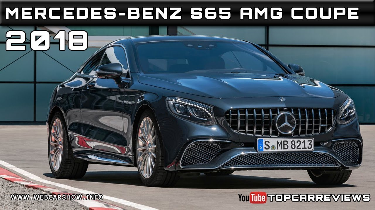 2018 mercedes benz s65 amg coupe review rendered price specs release date youtube. Black Bedroom Furniture Sets. Home Design Ideas
