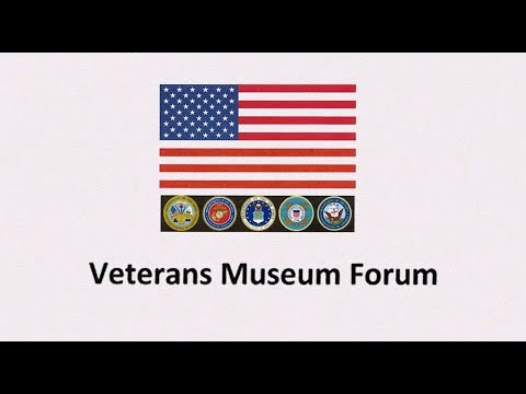 Veterans Museum  Forum 01 09 18