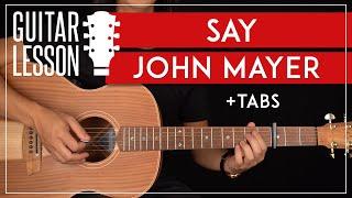 Say Guitar Tutorial John Mayer Guitar Lesson |Fingerpicking + Easy Chords + TABs|