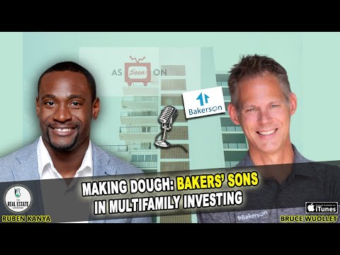 Bruce Wuollet - Making Dough: Bakers' Sons in Multifamily Investing from YouTube · Duration:  56 minutes 40 seconds