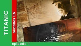 Titanic - Episode 1. Documentary Film. Historical Reenactment. StarMedia. English Subtitles