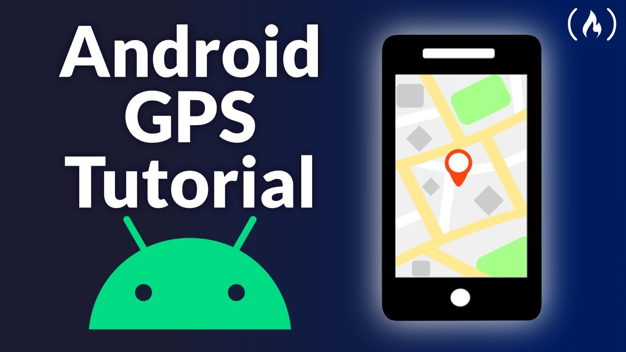 Android Studio Tutorial - Build a GPS App