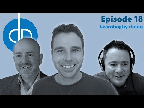 Dynamics Podcast // Episode 18 // Learning by doing