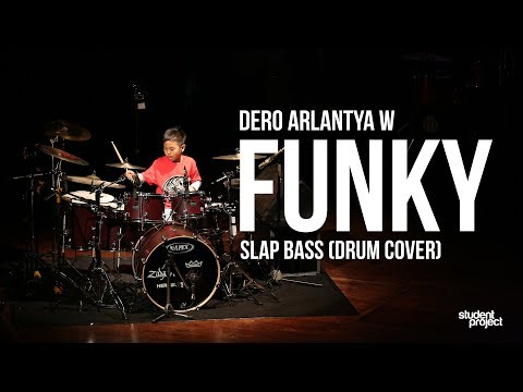 Student Project : Funky Slap Bass (Drum Cover) #IDPFEST2018