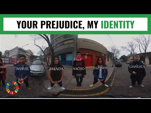 TU PREJUICIO, MI IDENTIDAD (YOUR PREJUDICE, MY IDENTITY): MY World 360º 2019.